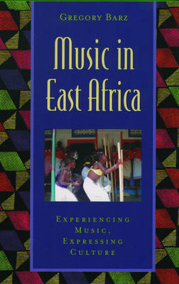 Music in East Africa: Experiencing Music, Expressing Culture