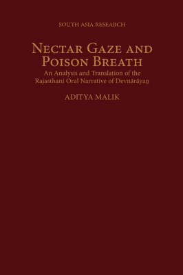 Nectar Gaze and Poison Breath: An Analysis and Translation of the Rajasthani Oral Narrative of Devnarayan