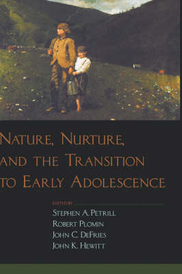 Nature, Nurture, and the Transition to Early Adolescence