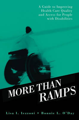 More than Ramps: A Guide to Improving Health Care Quality and Access for People with Disabilities