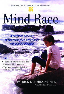 Mind Race: A First-Hand Account of One Teenager's Experience with Bipolar Disorder