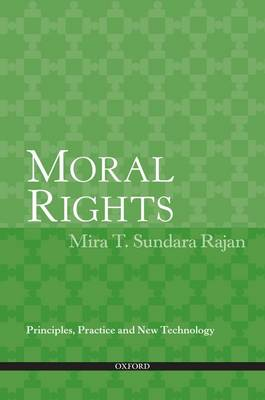 Moral Rights: Principles, Practice and New Technology
