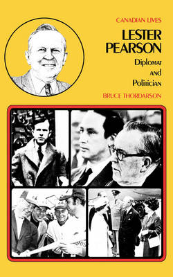 Lester Pearson: Diplomat and Politician