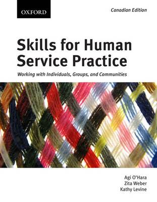 Skills for Human Service Practice: Working with Individuals, Groups, and Communities