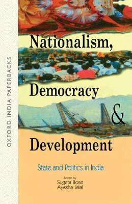 Nationalism, Democracy and Development: State and Politics in India