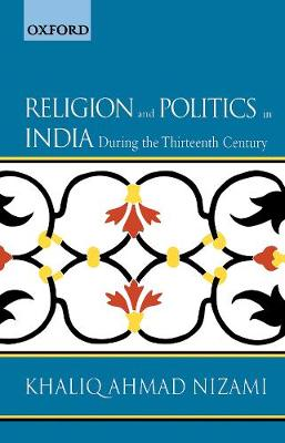 Religion and Politics in India during the Thirteenth Century