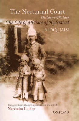 The Nocturnal Court: Darbaar-e-Durbaar'- The Life of a Prince of Hyderabad