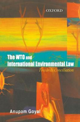 The WTO and International Environemntal Law: Towards Conciliation