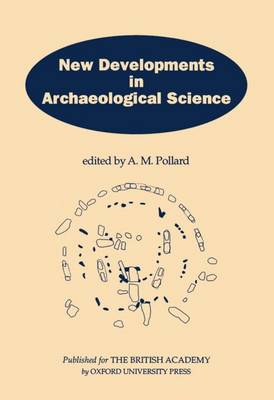 New Developments in Archaeological Science: A Joint Symposium of the Royal Society and the British Academy, February 1991