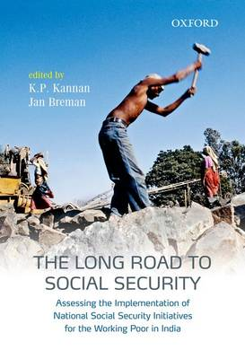 The Long Road to Social Security: Assessing the Implementation of National Social Security Initiatives for the Working Poor in India