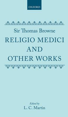 Religio Medici and Other Works: Religio Medici and Other Works