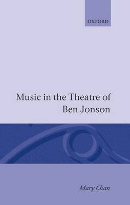 Music in the Theatre of Ben Jonson