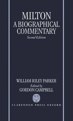 Milton: A Biographical Commentary: Volume II: Commentary, Notes, Index and Finding List