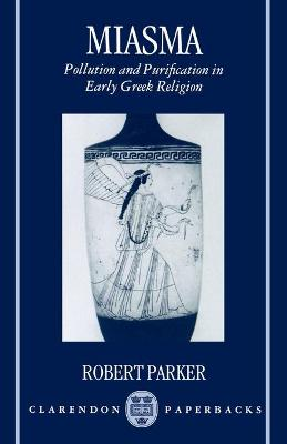 Miasma: Pollution and Purification in Early Greek Religion