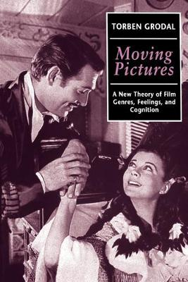 Moving Pictures: A New Theory of Film Genres, Feelings, and Cognition