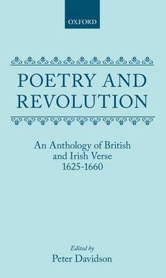 Poetry and Revolution: An Anthology of British and Irish Verse 1625-1660