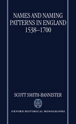 Names and Naming Patterns in England 1538-1700