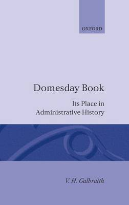 Domesday Book: Its Place in Administrative History