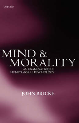 Mind and Morality: An Examination of Hume's Moral Psychology