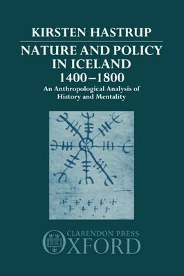 Nature and Policy in Iceland 1400-1800: An Anthropological Analysis of History and Mentality