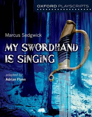 Oxford Playscripts: My Swordhand is Singing