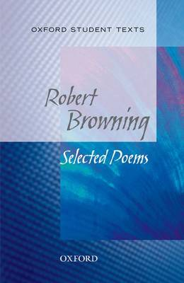 Oxford Student Texts: Robert Browning