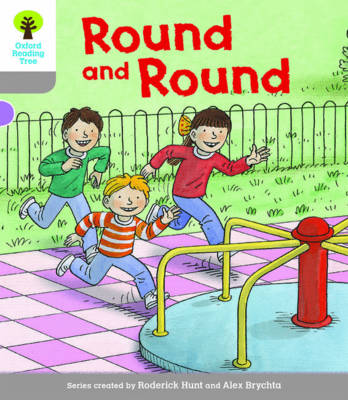 Oxford Reading Tree Biff, Chip and Kipper Stories Decode and Develop: Level 1: Round and Round
