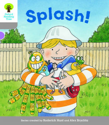 Oxford Reading Tree Biff, Chip and Kipper Stories Decode and Develop: Level 1: Splash!