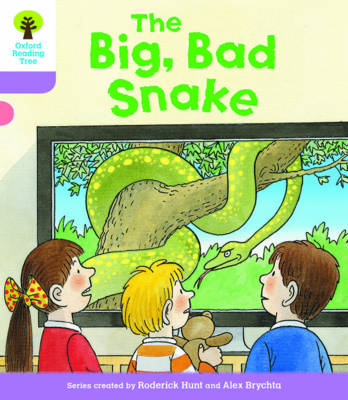 Oxford Reading Tree Biff, Chip and Kipper Stories Decode and Develop: Level 1+: The Big, Bad Snake