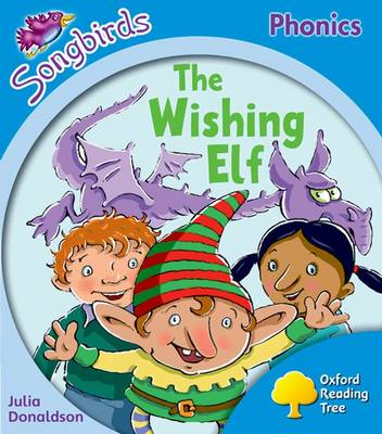 Oxford Reading Tree: Level 3: More Songbirds Phonics: The Wishing Elf