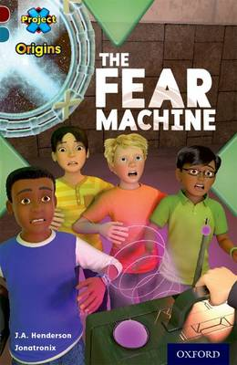 Project X Origins: Dark Red+ Book band, Oxford Level 19: Fears and Frights: The Fear Machine