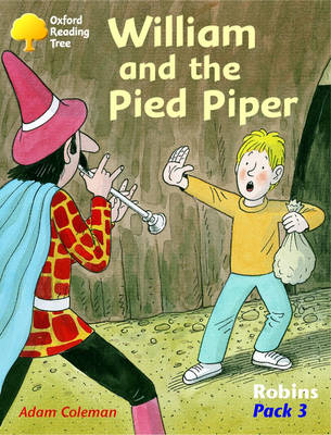 Oxford Reading Tree: Robins: Pack 3: William and the Pied Piper