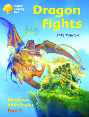 Oxford Reading Tree: Levels 8-11: Jackdaws: Pack 2: Dragon Fights
