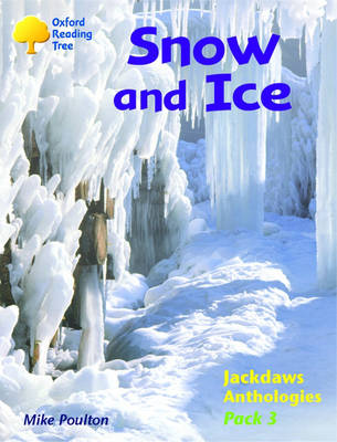 Oxford Reading Tree: Levels 8-11: Jackdaws: Pack 3: Snow and Ice
