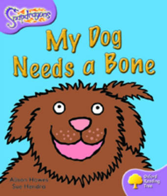 Oxford Reading Tree: Level 1+: Snapdragons: My Dog Needs A Bone