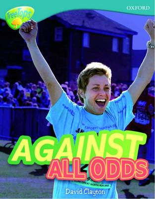 Oxford Reading Tree: Level 9: TreeTops Non-Fiction: Against All Odds