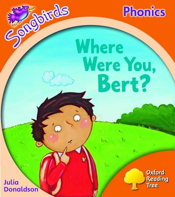 Oxford Reading Tree: Level 6: Songbirds: Where Were You, Bert?