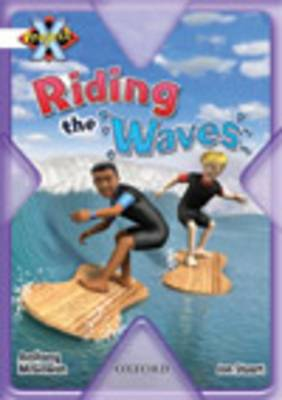 Project X: Journeys and Going Places: Riding the Waves