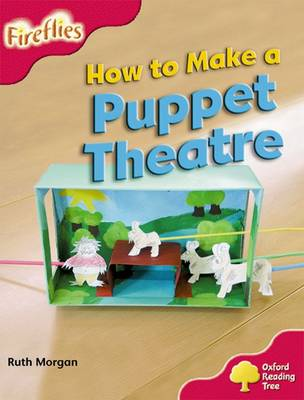 Oxford Reading Tree: Level 4: More Fireflies A: How to Make a Puppet Theatre