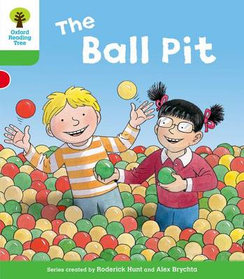 Oxford Reading Tree: Level 2: Decode and Develop: The Ball Pit