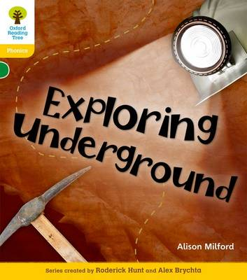 Oxford Reading Tree: Level 5: Floppy's Phonics Non-Fiction: Exploring Underground