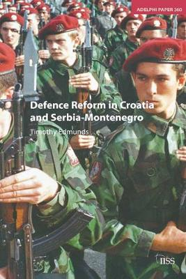 Defence Reform in Croatia and Serbia--Montenegro