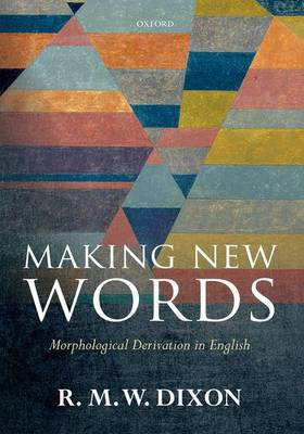 Making New Words: Morphological Derivation in English