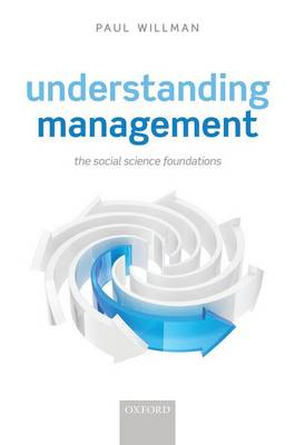 Understanding Management: The Social Science Foundations