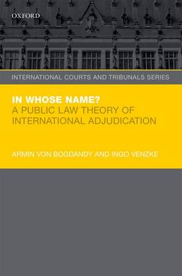 In Whose Name?: A Public Law Theory of International Adjudication