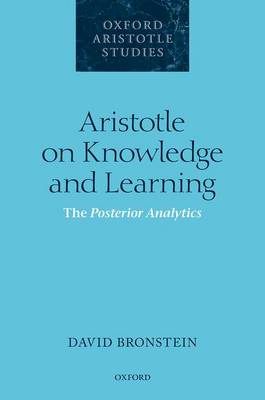 Aristotle on Knowledge and Learning: The Posterior Analytics