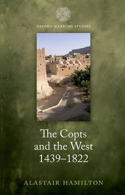 The Copts and the West, 1439-1822: The European Discovery of the Egyptian Church