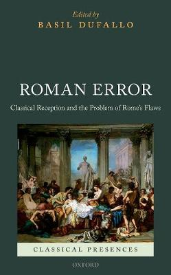 Roman Error: Classical Reception and the Problem of Rome's Flaws