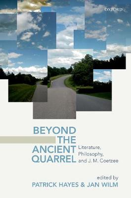 Beyond the Ancient Quarrel: Literature, Philosophy, and J.M. Coetzee