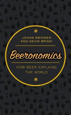 Beeronomics: How Beer Explains the World